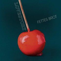 Lovestory - Fettes Brot