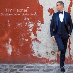 Die alten schönen Lieder - live - Tim Fischer