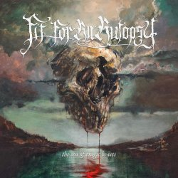 The Sea Of Tragic Beasts - Fit For An Autopsy