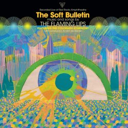 The Soft Bulletin - Recorded Live At Red Rocks Amphitheatre - Flaming Lips