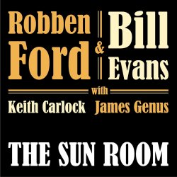The Sun Room - Robben Ford + Bill Evans