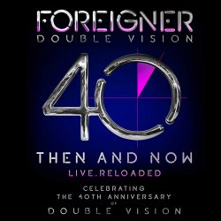 Double Vision - Then And Now - Live Reloaded - Foreigner