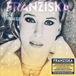Die Remixe - Franziska