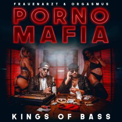 Porno Mafia - Kings Of Bass - {Frauenarzt} + {Orgasmus}
