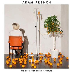 The Back Foot And The Rapture - Adam French