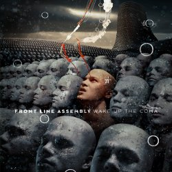 Wake Up The Coma - Front Line Assembly