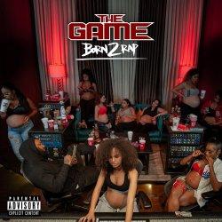 Born 2 Rap - The Game