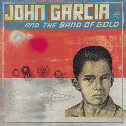 John Garcia And The Band Of Gold - John Garcia