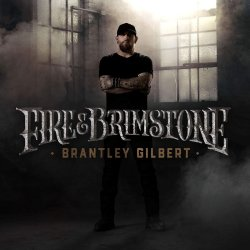 Fire And Brimstone - Brantley Gilbert