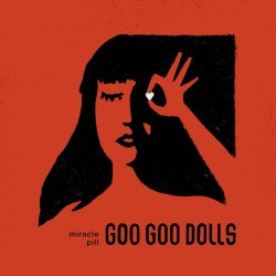 Miracle Pill - Goo Goo Dolls