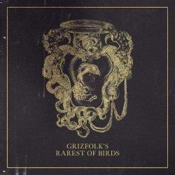 Rarest Of Birds - Grizfolk