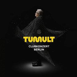 Tumult - Clubkonzert Berlin - Herbert Grönemeyer