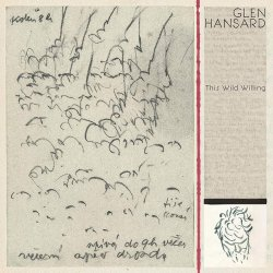 This Wild Willing - Glen Hansard