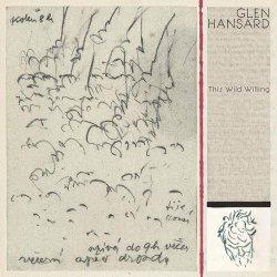 This Wild Willing - Glen Hansard