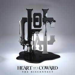 The Disconnect - Heart Of A Coward