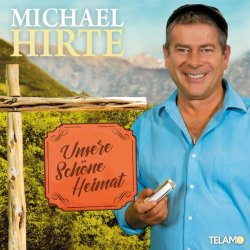 Unsere schöne Heimat - Michael Hirte