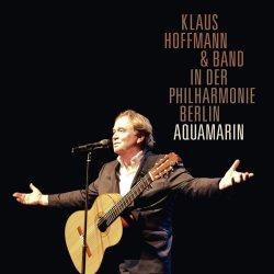 Aquamarin - In der Philharmonie Berlin - Klaus Hoffmann