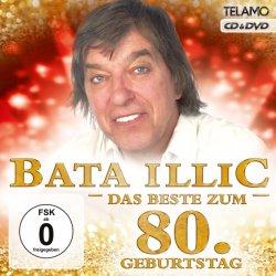 Das Beste zum 80. Geburtstag - Bata Illic