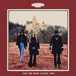 For The Dead Travel Fast. - Kadavar