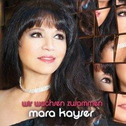 Wir wachsen zusammen - Mara Kayser