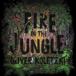 Fire In The Jungle - Oliver Koletzki