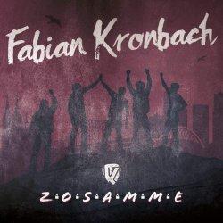 Zosamme - Fabian Kronbach