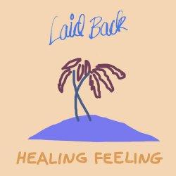 Healing Feeling - Laid Back