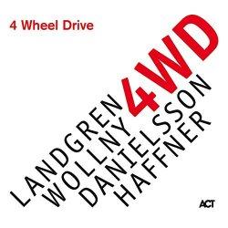 4 Wheel Drive - {Nils Landgren}, {Michael Wollny}, {Lars Danielsson} + {Wolfgang Haffner}