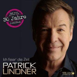 Ich feier die Zeit - Patrick Lindner