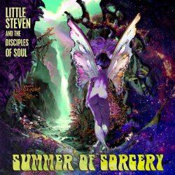 Summer Of Sorcery - Little Steven + the Disciples Of Soul