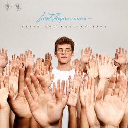 Alive And Feeling Fine - Lost Frequencies