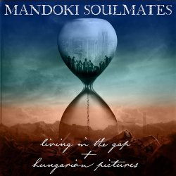 Living In The Gap + Hungarian Pictures - {Man Doki} Soulmates