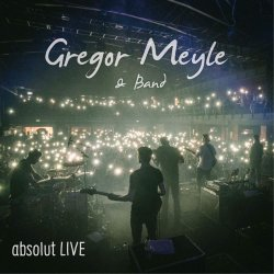 Absolut live - {Gregor Meyle} + Band
