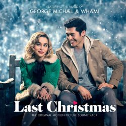 Last Christmas (Soundtrack) - {George Michael} + {Wham!}