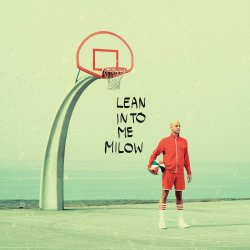Lean In To Me - Milow