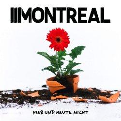 Hier und heute nicht - Montreal
