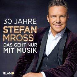 30 Jahre - Das geht nur mit Musik - Stefan Mross