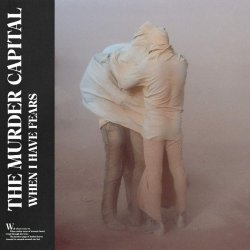 When I Have Fears - Murder Capital