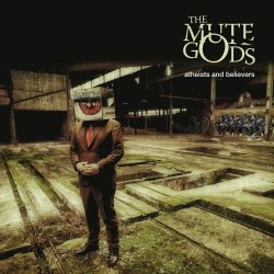 Atheists And Believers - Mute Gods