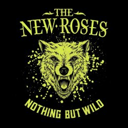 Nothing But Wild - New Roses