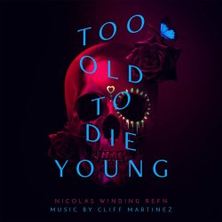 Too Old To Die Young - Soundtrack