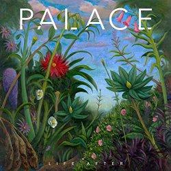 Life After - Palace