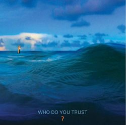 Who Do You Trust - Papa Roach