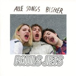 Alle Songs bisher - Pauls Jets