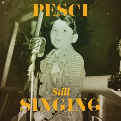Pesci... Still Singing - Joe Pesci