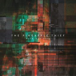 Hold Out Fire - Pineapple Thief