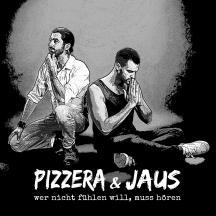 Wer nicht fühlen will, muss hören - Pizzera + Jaus