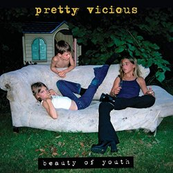 Beauty Of Youth - Pretty Vicious