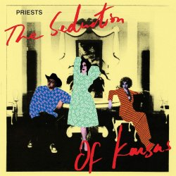 The Seduction Of Kansas - Priests