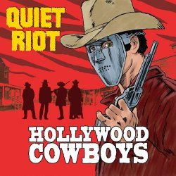 Hollywood Cowboys - Quiet Riot